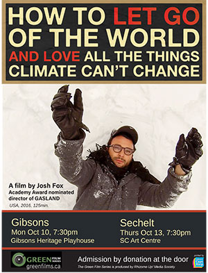 'How to Let Go of the World....' screening at Gibsons Heritage Playhouse Mon Oct 19, and at the SC Art Centre on Thurs Oct 13