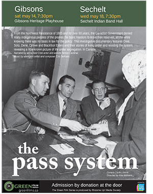 The Pass System - Green Film Series Sat May 14 Gibsons Heritage Playhouse, Wed May 18 Sechelt Band Hall
