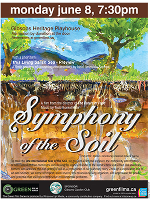 'Symphony of the Soil' GREEN FILM SERIES Mon June 8, Gibsons Heritage Playhouse